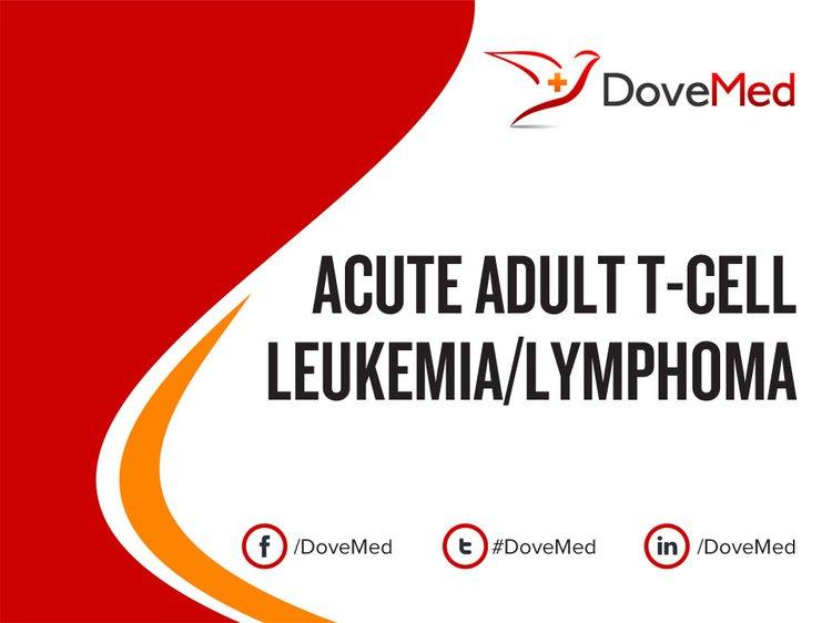 Acute Adult T-Cell Leukemia/Lymphoma