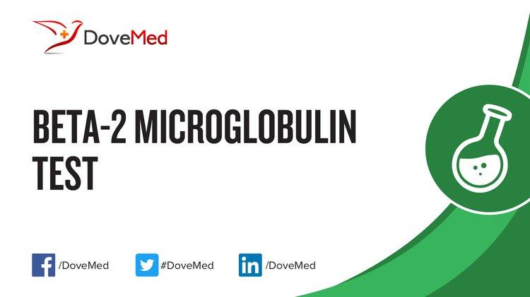 Beta 2 Microglobulin Test