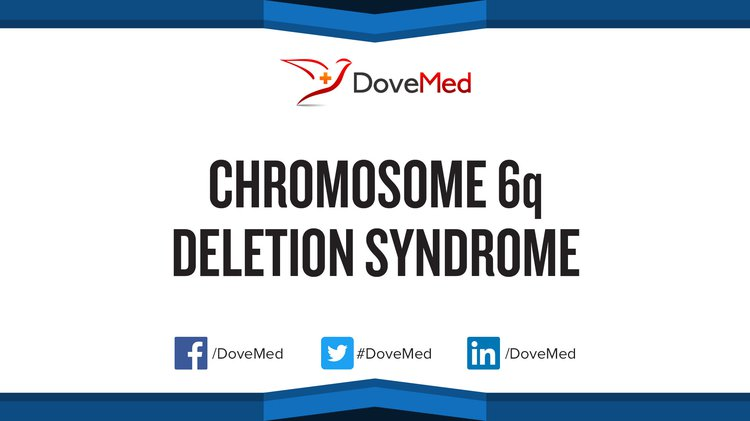 Chromosome 6q Deletion Syndrome