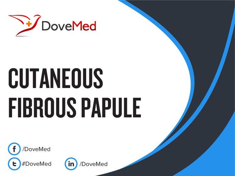 Cutaneous Fibrous Papule