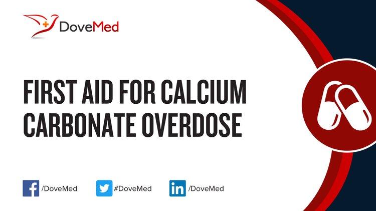First Aid For Calcium Carbonate Overdose