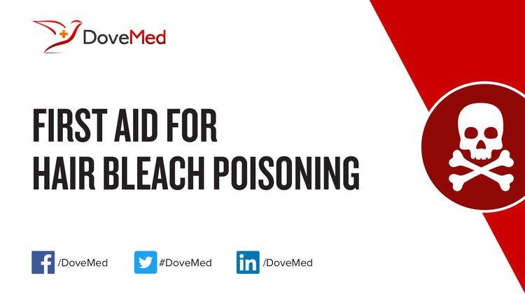First Aid for Hair Bleach Poisoning