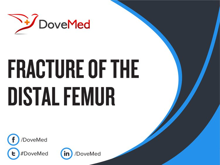 Fracture Of The Distal Femur