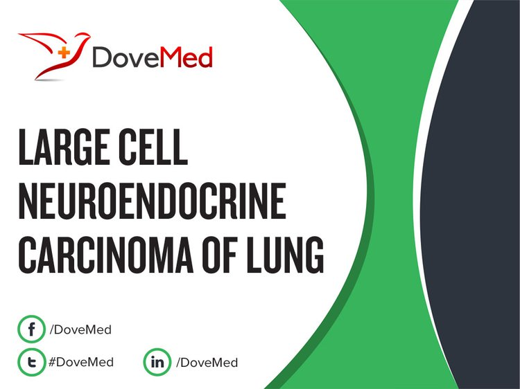 Large Cell Neuroendocrine Carcinoma Of Lung