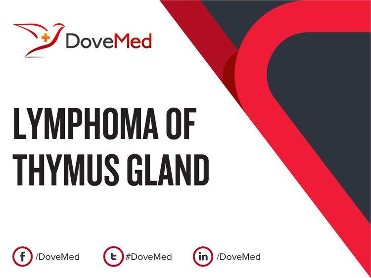 Lymphoma Of Thymus Gland