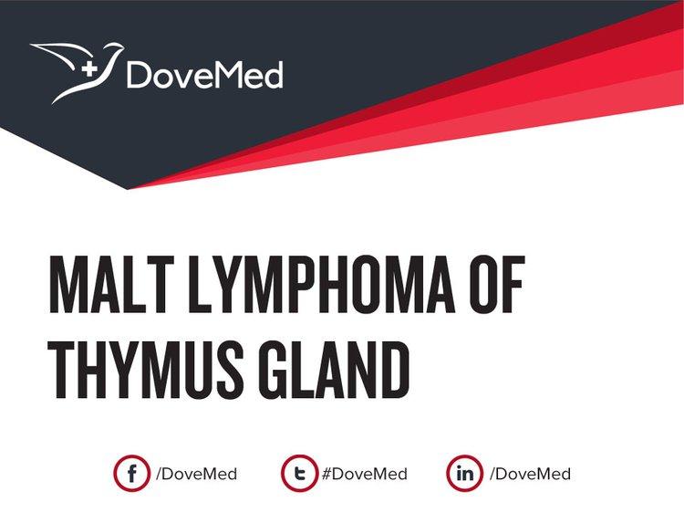 Malt Lymphoma Of Thymus Gland