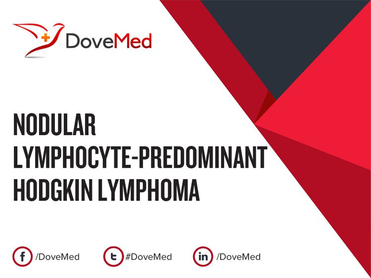Nodular Lymphocyte-Predominant Hodgkin Lymphoma