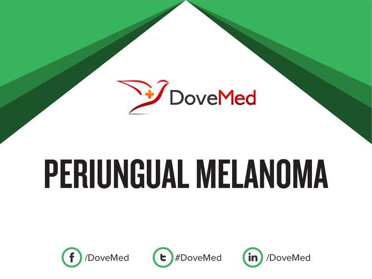 Periungual Melanoma