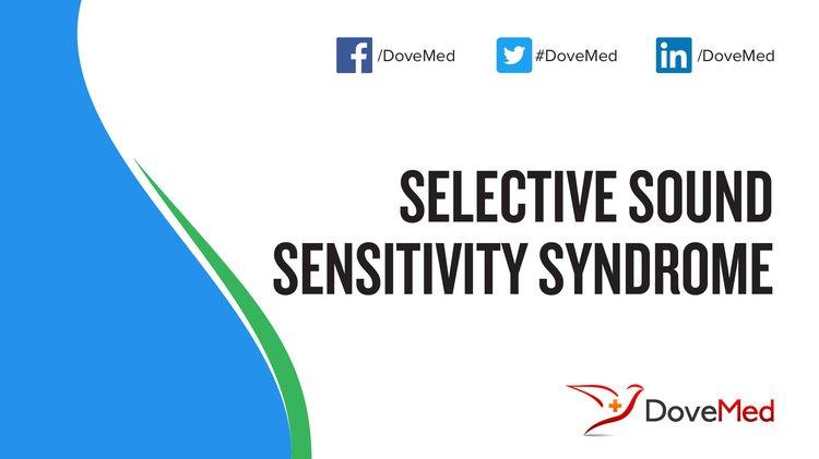 Selective Sound Sensitivity Syndrome