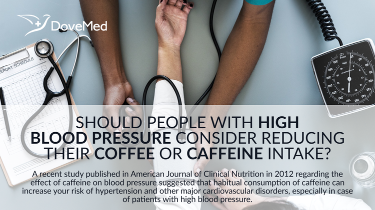 Should People With High Blood Pressure Consider Reducing Their Coffee Or Caffeine Intake