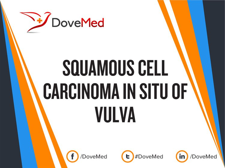 Squamous Cell Carcinoma In Situ of Vulva is a malignant condition affecting  the skin or mucosal membranes of the vulva (external vaginal opening).