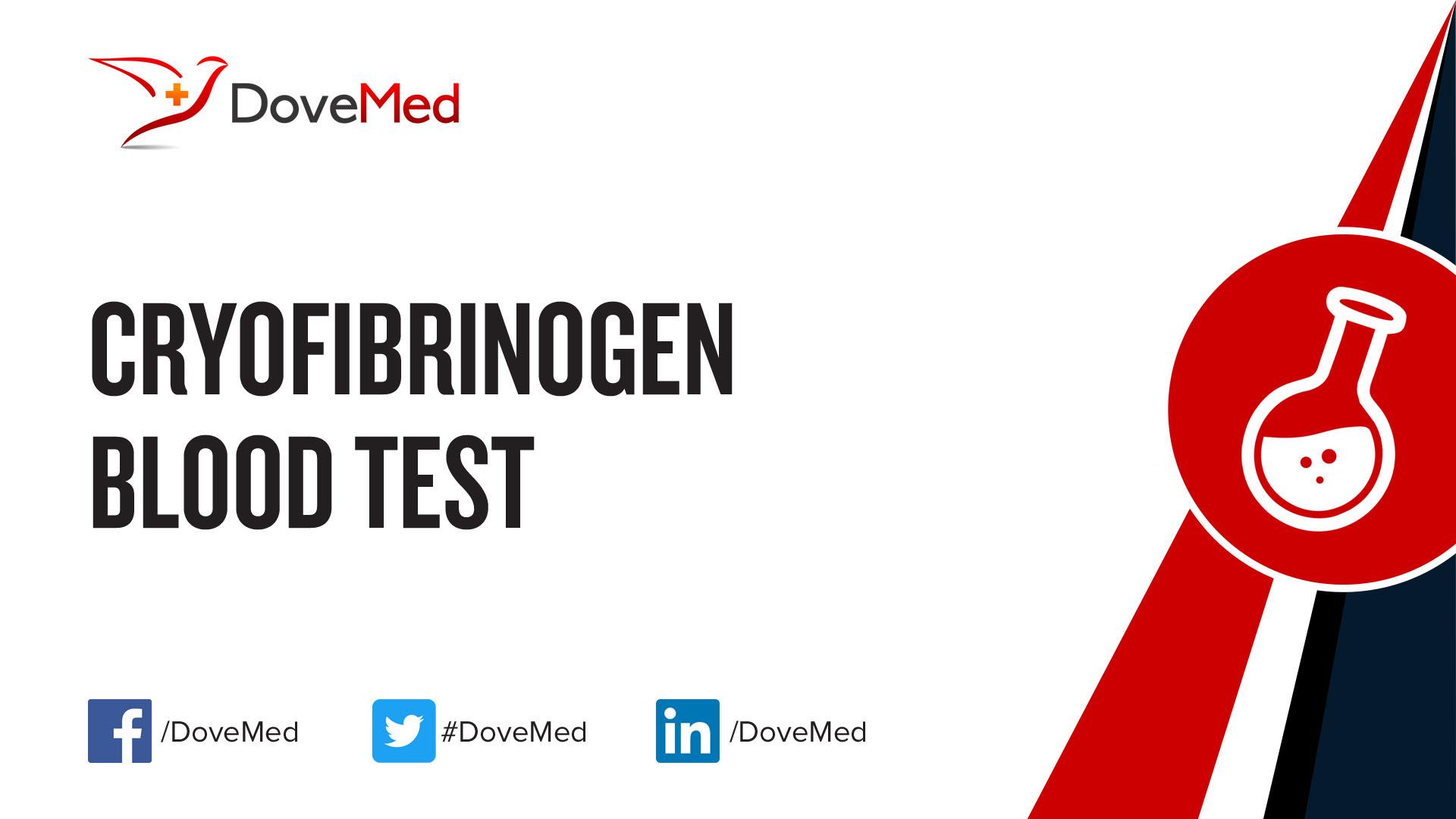 Cryofibrinogen Blood Test