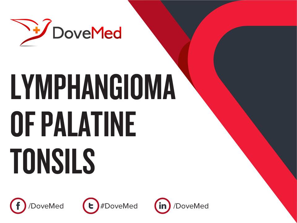 Lymphangioma Of Palatine Tonsils
