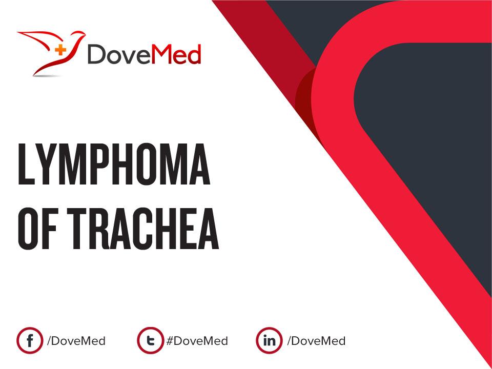 Lymphoma Of Trachea